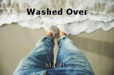 Washed Over