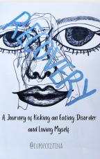 R E C O V E R Y:A Journey of Kicking an Eating Disorder and Loving Myself