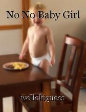 No No Baby Girl