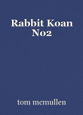Rabbit Koan No2
