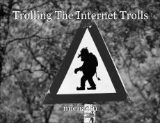 Trolling The Internet Trolls