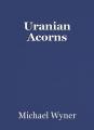 Uranian Acorns