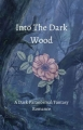 Into the Dark Wood