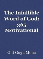 The Infallible Word of God: 365 Motivational Quotes