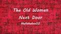 The Old Woman Next Door