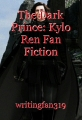 The Dark Prince: Kylo Ren Fan Fiction