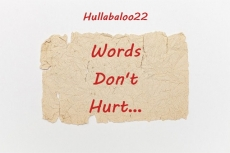 Words Don't Hurt...