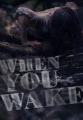 When You Wake