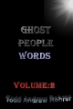 Ghost People Words - Volume:2