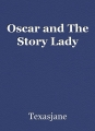 Oscar and The Story Lady