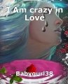 I Am crazy in Love