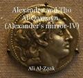 Alexander and Tho Al-Qarnayn   (Alexander's mirror-IV)