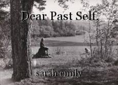 Dear Past Self,