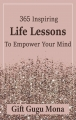 365 Inspiring Life Lessons to Empower Your Mind