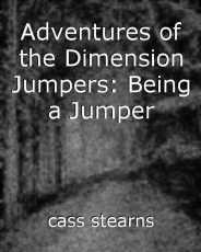 Adventures of the Dimension Jumpers: Being a Jumper