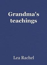 Grandma's teachings
