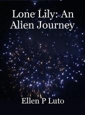Lone Lily: An Alien Journey