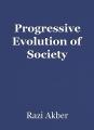 Progressive Evolution of Society