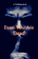 evan you're dead