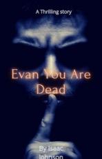 evan you're dead