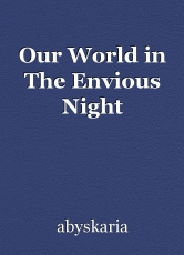 Our World in The Envious Night