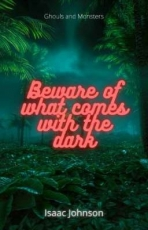 beware of what comes with the dark