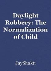 Daylight Robbery: The Normalization of Child Sacrifice