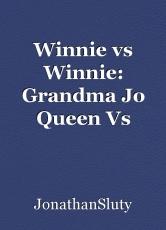 Winnie vs Winnie: Grandma Jo Queen Vs Auntie Dee Dolores Zimmer
