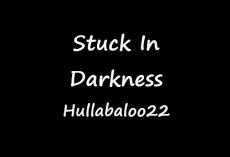 Stuck In Darkness