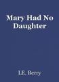 Mary Had No Daughter