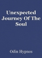 Unexpected Journey Of The Soul