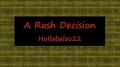 A Rash Decision