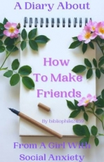 A Diary About How To Make Friends From A Girl With Social Anxiety