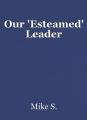 Our 'Esteamed' Leader