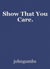 Show That You Care.