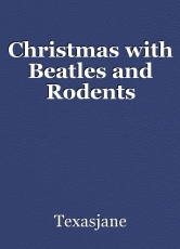 Christmas with Beatles and Rodents