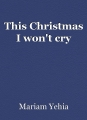This Christmas I won't cry