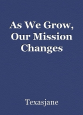 As We Grow, Our Mission Changes