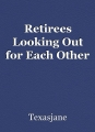 Retirees Looking Out for Each Other