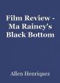 Film Review - Ma Rainey's Black Bottom