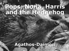 Pops, Nona, Harris and the Hedgehog