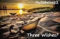 Three Wishes?
