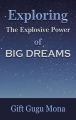 Exploring the Explosive Power of Big Dreams