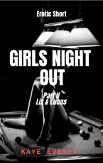 Girls Night Out- Part 2: Liz and Lucas