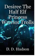 Desiree The Half Elf Princess Warrior Trolls Under The Bridge