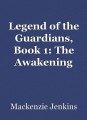 Legend of the Guardians, Book 1: The Awakening
