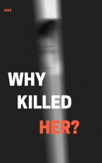 Why Killed Her?