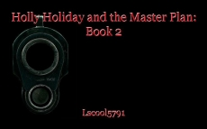 Holly Holiday and the Master Plan: Book 2