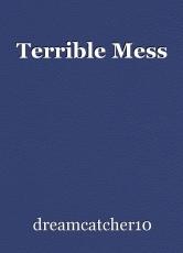 Terrible Mess