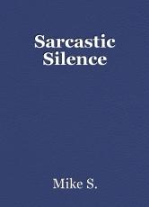 Sarcastic Silence